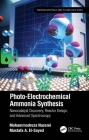 Photo-Electrochemical Ammonia Synthesis: Nanocatalyst Discovery, Reactor Design, and Advanced Spectroscopy Cover Image
