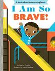 I Am So Brave! (Empowerment Series) Cover Image