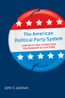 The American Political Party System: Continuity and Change Over Ten Presidential Elections Cover Image