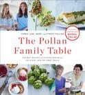 The Pollan Family Table: The Best Recipes and Kitchen Wisdom for Delicious, Healthy Family Meals Cover Image