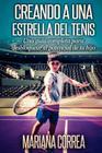 Creando a una Estrella del Tenis: Una guia completa para desbloquear el potencial de tu hijo Cover Image