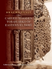 The Carved Wooden Torah Arks of Eastern Europe Cover Image