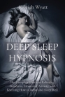 Deep Sleep Hypnosis: The Complete Guide to Relieving Insomnia, Stress and Anxiety, and Learning How to Relax and Sleep Well Cover Image