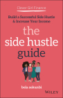Clever Girl Finance: The Side Hustle Guide: Build a Successful Side Hustle and Increase Your Income Cover Image