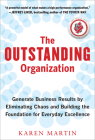 The Outstanding Organization: Generate Business Results by Eliminating Chaos and Building the Foundation for Everyday Excellence Cover Image