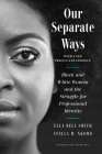 Our Separate Ways, with a New Preface and Epilogue: Black and White Women and the Struggle for Professional Identity Cover Image