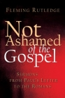 Not Ashamed of the Gospel: Sermons from Paul's Letter to the Romans Cover Image