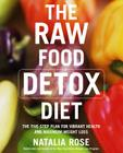 The Raw Food Detox Diet: The Five-Step Plan for Vibrant Health and Maximum Weight Loss Cover Image
