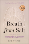 Breath from Salt: A Deadly Genetic Disease, a New Era in Science, and the Patients and Families Who Changed Medicine Forever Cover Image