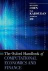 The Oxford Handbook of Computational Economics and Finance (Oxford Handbooks) Cover Image