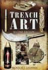 Trench Art: A Brief History & Guide, 1914-1939 Cover Image