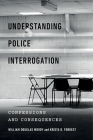 Understanding Police Interrogation: Confessions and Consequences (Psychology and Crime #4) Cover Image