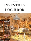 Inventory Log Book: Record and Track Daily Inventory for Small Business Cover Image