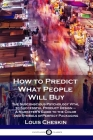 How to Predict What People Will Buy: The Subconscious Psychology Vital to Successful Product Design - A Marketer's Guide to the Color and Symbols of P Cover Image