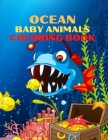 Ocean Baby Animals Coloring Book: A Coloring Book Cover Image