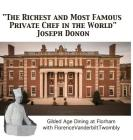 The Richest and Most Famous Private Chef in the World Joseph Donon: Gilded Age Dining with Florence Vanderbilt Twombly Cover Image