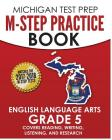MICHIGAN TEST PREP M-STEP Practice Book English Language Arts Grade 5: Covers Reading, Writing, Listening, and Research Cover Image