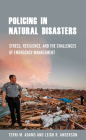 Policing in Natural Disasters: Stress, Resilience, and the Challenges of Emergency Management Cover Image
