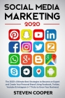 Social Media Marketing: The 2020's Ultimate Best Strategies to Become an Expert and Create Your Personal Brand Using Facebook, Twitter, Youtub Cover Image