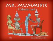 Mr. Mummific: Calendar 2018 Cover Image