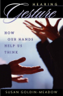 Hearing Gesture: How Our Hands Help Us Think Cover Image