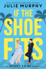 If the Shoe Fits: A Meant to Be Novel Cover Image