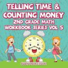 Telling Time & Counting Money 2nd Grade Math Workbook Series Vol 5 Cover Image