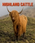 Highland Cattle: Fun Facts & Cool Pictures Cover Image