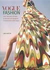Vogue Fashion: Over 100 Years of Style by Decade and Designer, in Association with Vogue Cover Image