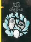 Louis Entre Fantasmas / Louis Undercover Cover Image