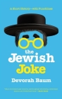 The Jewish Joke: A Short History?with Punchlines Cover Image