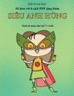 Sách tô màu cho trẻ 7+ tuổi (Siêu anh hùng): Cuốn sách này có 40 trang tô màu không gây căng thẳng nhằm giảm Cover Image