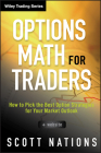 Options Math for Traders: How to Pick the Best Option Strategies for Your Market Outlook (Wiley Trading (Unnumbered)) Cover Image