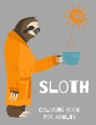 Sloth Coloring Book for Adults-Animal and Relaxing Sloth Designs for Men and Women- Sloth Lover Coloring Book- Sloth book Cover Image
