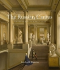 The Russian Canvas: Painting in Imperial Russia, 1757-1881 Cover Image