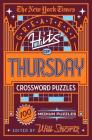 The New York Times Greatest Hits of Thursday Crossword Puzzles: 100 Medium Puzzles Cover Image