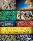 National Geographic Answer Book: Fast Facts About Our World Cover Image