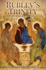 Rublev's Trinity: An Ancient Painting, an Awesome God, and You Cover Image