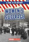Women's Suffrage (Look at US History) Cover Image