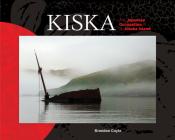 Kiska: The Japanese Occupation of an Alaska Island Cover Image