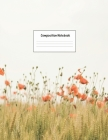Composition Notebook: Wide Ruled Lined Paper: Large Size 8.5x11 Inches, 110 pages. Notebook Journal: Field Flower Aesthetics Workbook for Pr Cover Image