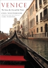 Venice: The Lion, the City and the Water (The Margellos World Republic of Letters) Cover Image