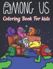 Among us Coloring book for kids: Over 50 Pages of High Quality Among us colouring Designs For Kids - New Coloring Pages - Cover Image