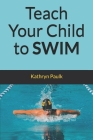 Teach Your Child to Swim Cover Image