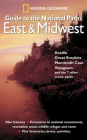 National Geographic Guide to the National Parks: East and Midwest: Acadia, Great Smokies, Mammoth Cave, Voyageurs, and the 7 Other Scenic Parks Cover Image