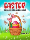 Easter Coloring Book For Kids Ages 4-8: A Collection of Fun and Easy 50 Happy Easter Eggs & Bunnies Coloring Pages for Kids, Cute Designs for Children Cover Image