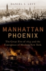Manhattan Phoenix: The Great Fire of 1835 and the Emergence of Modern New York Cover Image