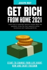 Get Rich from Home 2021: Learn how to generate passive income after the pandemic using the most powerful online businesses and trading platform Cover Image
