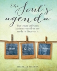 The Soul's Agenda: The inner self waits patiently until we are ready to discover it Cover Image