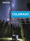 Moon Colorado: Scenic Drives, National Parks, Best Hikes (Travel Guide) Cover Image